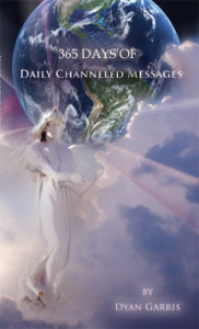 365 days of Daily Channeled Messages by Dyan Garris copy